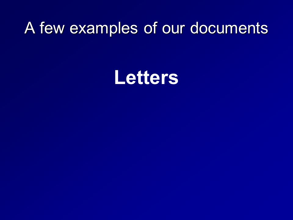 A few examples of our documents Letters