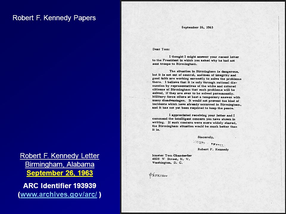 Robert F. Kennedy Papers Robert F. Kennedy Letter Birmingham, Alabama September 26, 1963 ARC Identifier 193939 (www.archives.gov/arc/ )www.archives.go