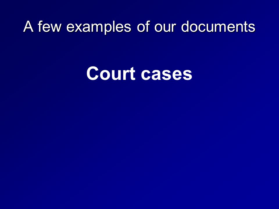 A few examples of our documents Court cases