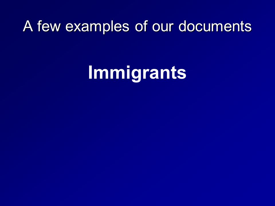 A few examples of our documents Immigrants