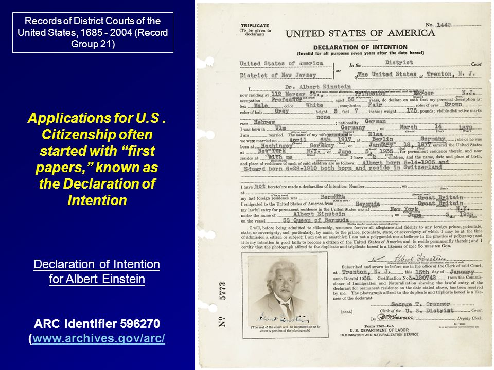 "Applications for U.S. Citizenship often started with ""first papers,"" known as the Declaration of Intention Declaration of Intention for Albert Einstei"
