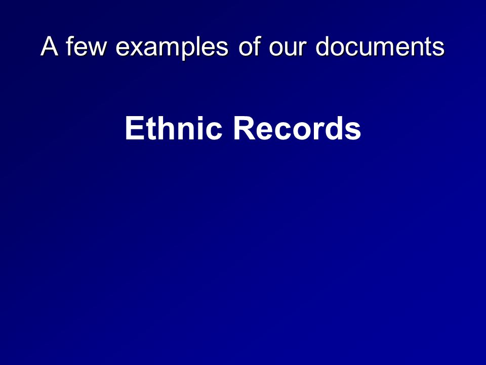 A few examples of our documents Ethnic Records