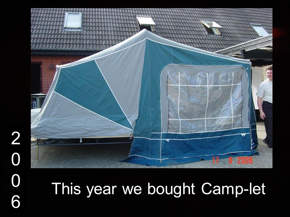 20062006 This year we bought Camp-let