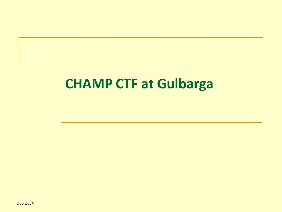 Feb 2010 CHAMP CTF at Gulbarga