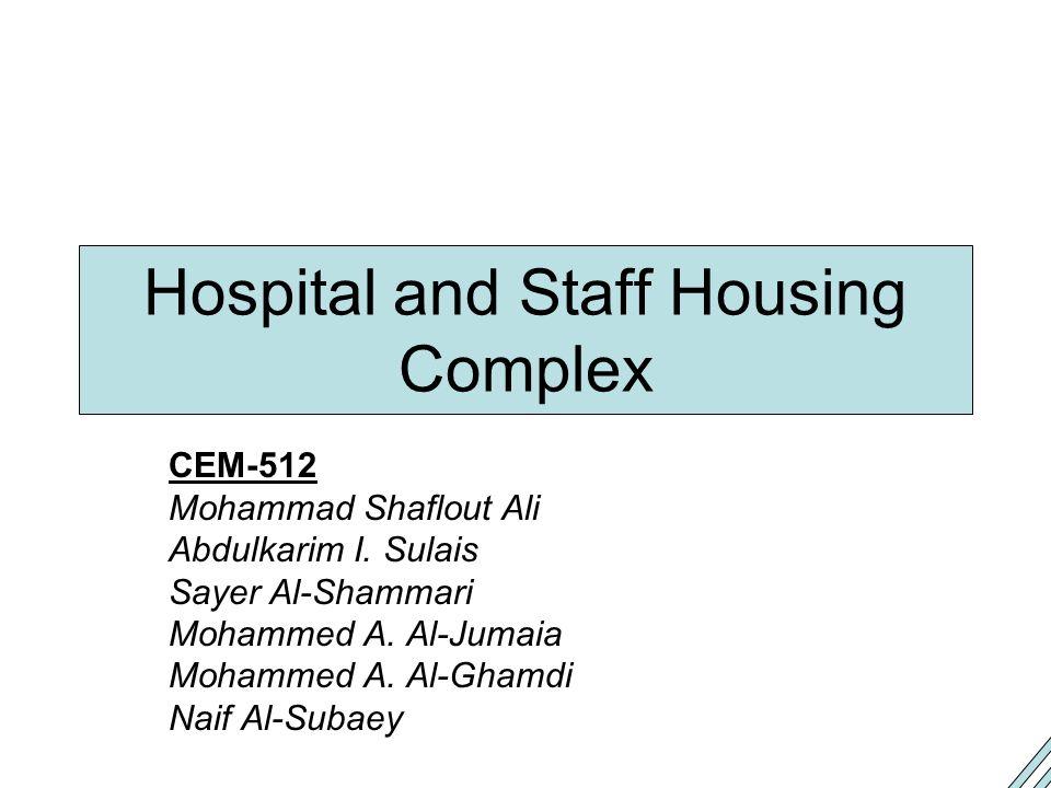 Hospital and Staff Housing Complex CEM-512 Mohammad Shaflout Ali Abdulkarim I.