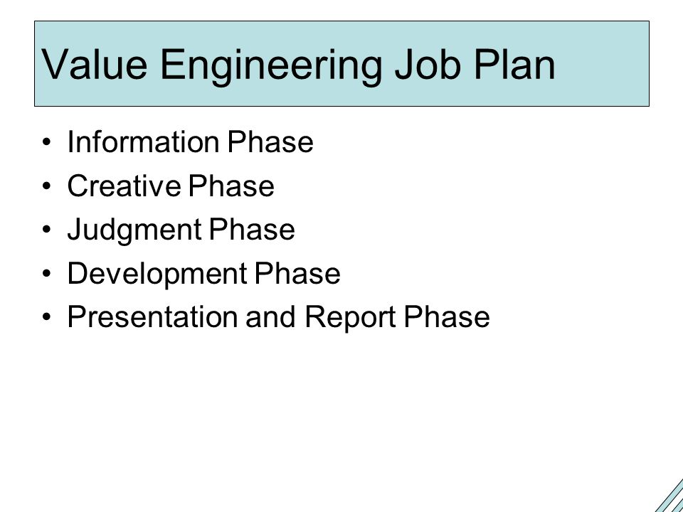 Value Engineering Job Plan Information Phase Creative Phase Judgment Phase Development Phase Presentation and Report Phase