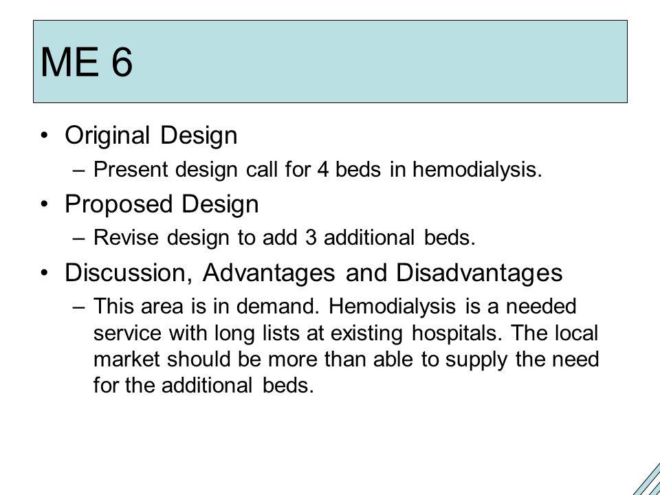 ME 6 Original Design –Present design call for 4 beds in hemodialysis.