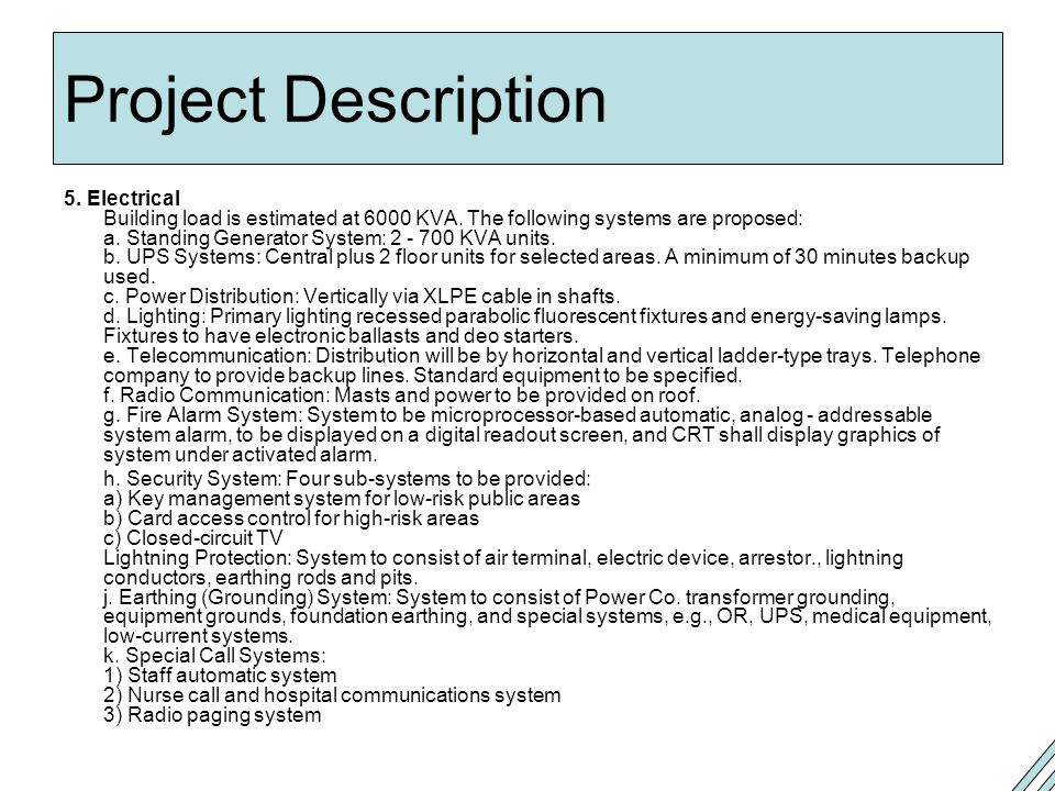 Project Description 5.Electrical Building load is estimated at 6000 KVA.