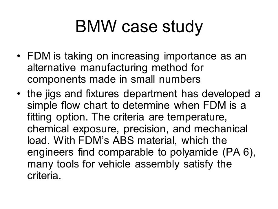 BMW case study FDM is taking on increasing importance as an alternative manufacturing method for components made in small numbers the jigs and fixture