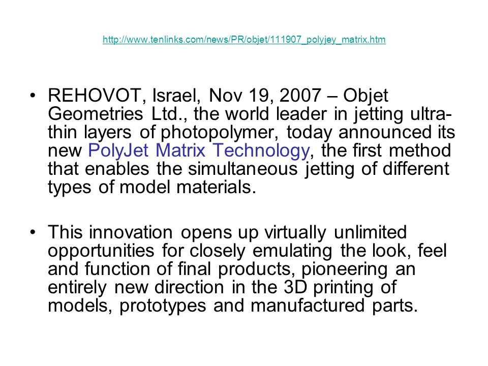 http://www.tenlinks.com/news/PR/objet/111907_polyjey_matrix.htm REHOVOT, Israel, Nov 19, 2007 – Objet Geometries Ltd., the world leader in jetting ult