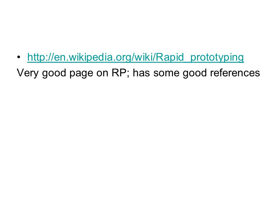 http://en.wikipedia.org/wiki/Rapid_prototyping Very good page on RP; has some good references