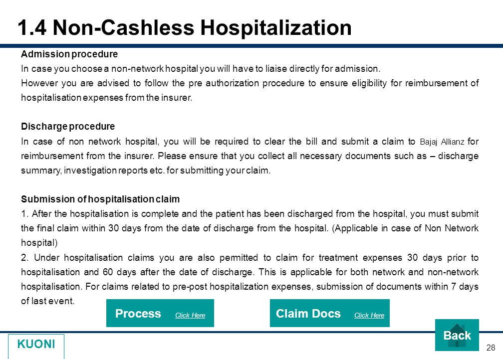28 KUONI 1.4 Non-Cashless Hospitalization Admission procedure In case you choose a non-network hospital you will have to liaise directly for admission.