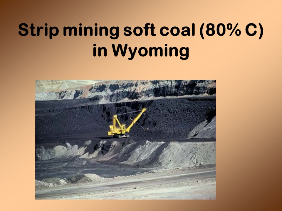 Strip mining soft coal (80% C) in Wyoming
