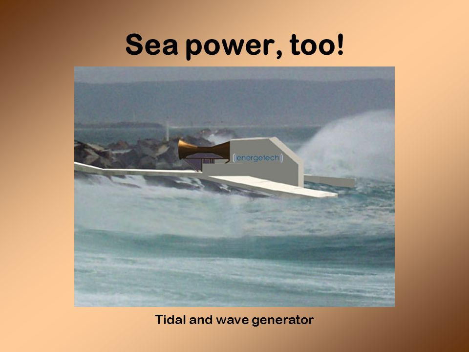 Sea power, too! Tidal and wave generator
