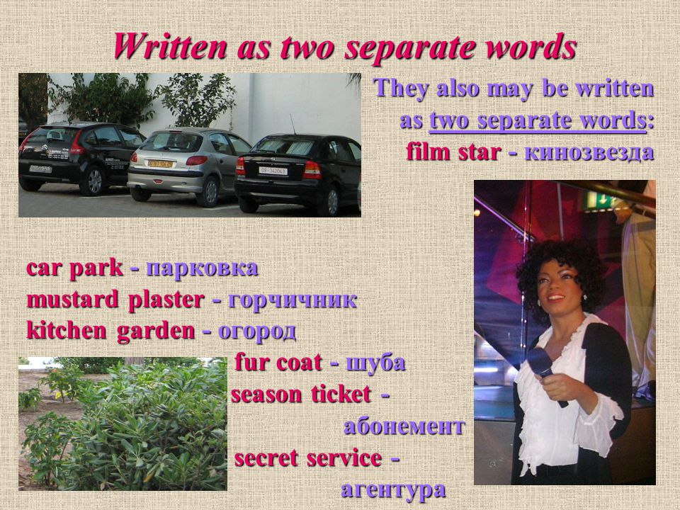 Rules of Writing There are no strict rules for writing these words.