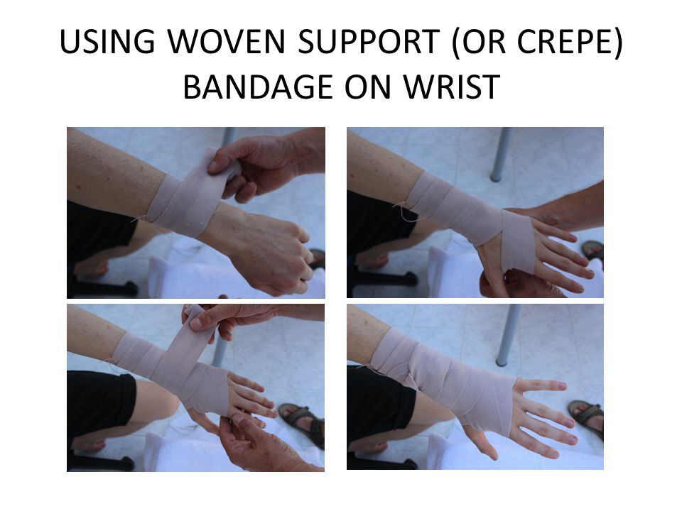 USING WOVEN SUPPORT (OR CREPE) BANDAGE ON WRIST