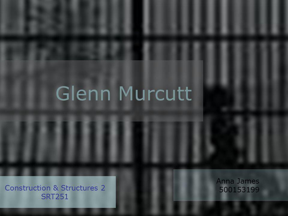 Glenn Murcutt Anna James 500153199 Construction & Structures 2 SRT251