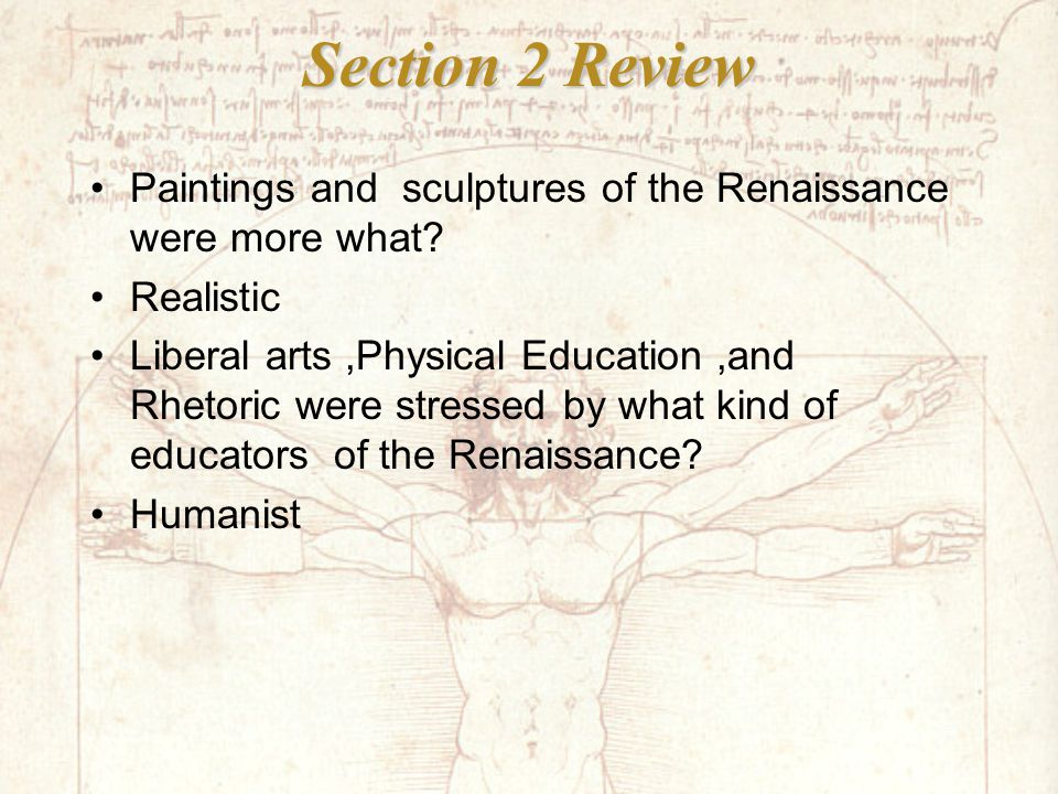 Section 2 Review Paintings and sculptures of the Renaissance were more what.