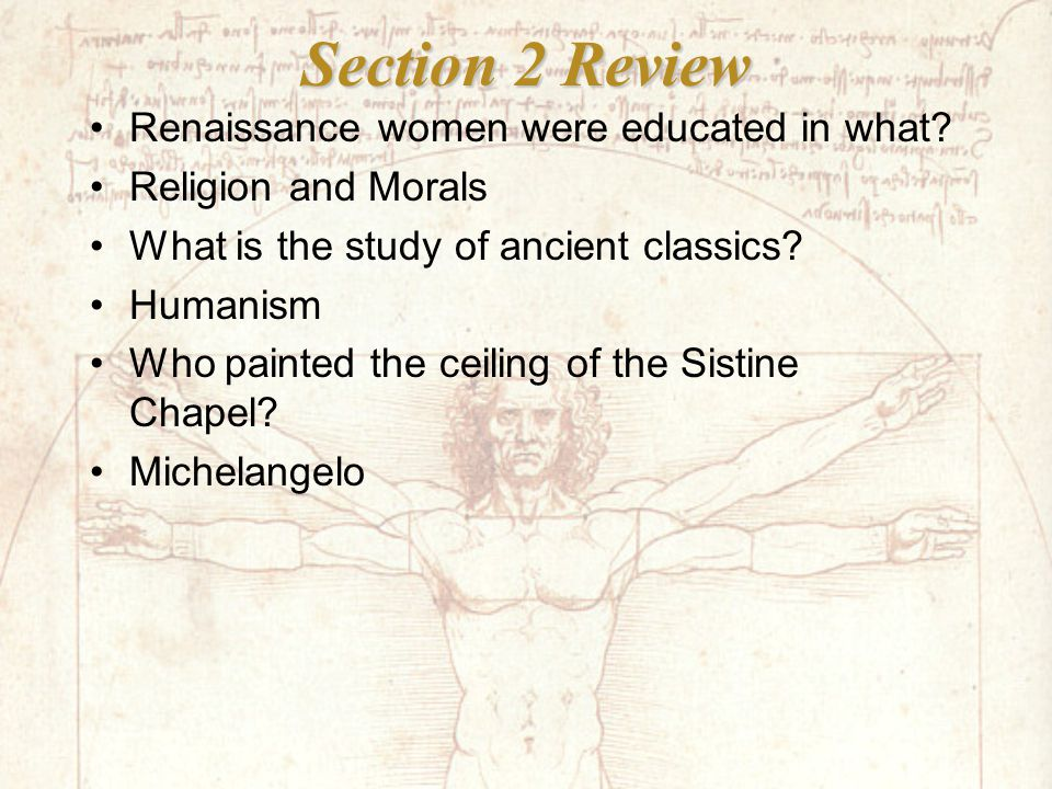Section 2 Review Renaissance women were educated in what.