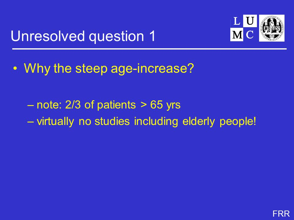 FRR Unresolved question 1 Why the steep age-increase.