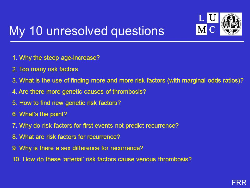 FRR My 10 unresolved questions 1. Why the steep age-increase.
