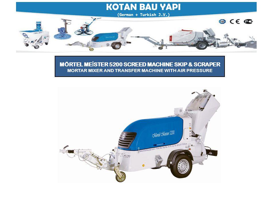 KOTAN BAU YAPI (German + Turkish J.V.) MÖRTEL ME İ STER 5200 SCREED MACHINE SKIP & SCRAPER MORTAR MIXER AND TRANSFER MACHINE WITH AIR PRESSURE