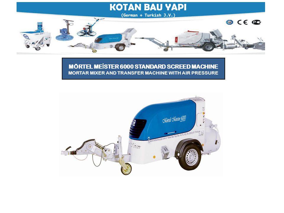 KOTAN BAU YAPI (German + Turkish J.V.) MÖRTEL ME İ STER 6000 STANDARD SCREED MACHINE MORTAR MIXER AND TRANSFER MACHINE WITH AIR PRESSURE