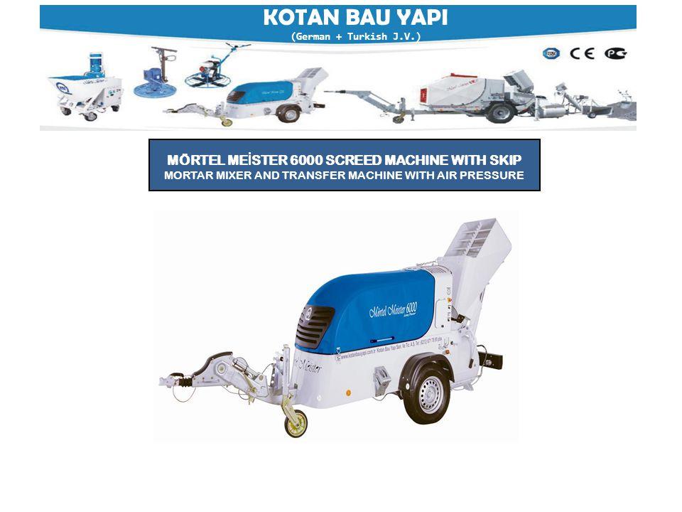 KOTAN BAU YAPI (German + Turkish J.V.) MÖRTEL ME İ STER 6000 SCREED MACHINE WITH SKIP MORTAR MIXER AND TRANSFER MACHINE WITH AIR PRESSURE