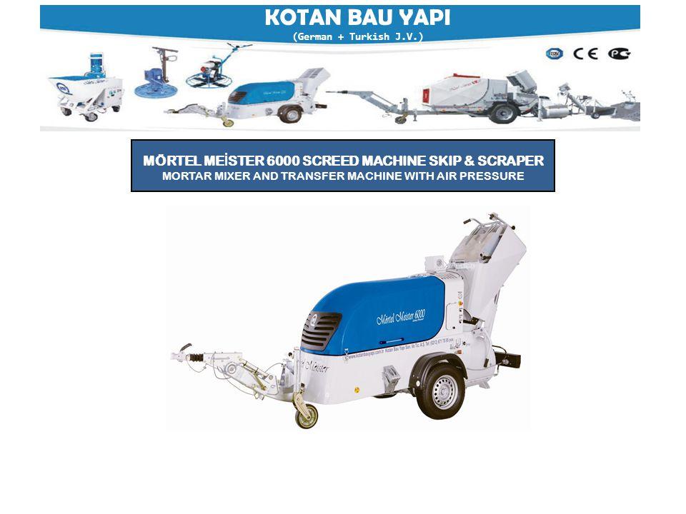 KOTAN BAU YAPI (German + Turkish J.V.) MÖRTEL ME İ STER 6000 SCREED MACHINE SKIP & SCRAPER MORTAR MIXER AND TRANSFER MACHINE WITH AIR PRESSURE