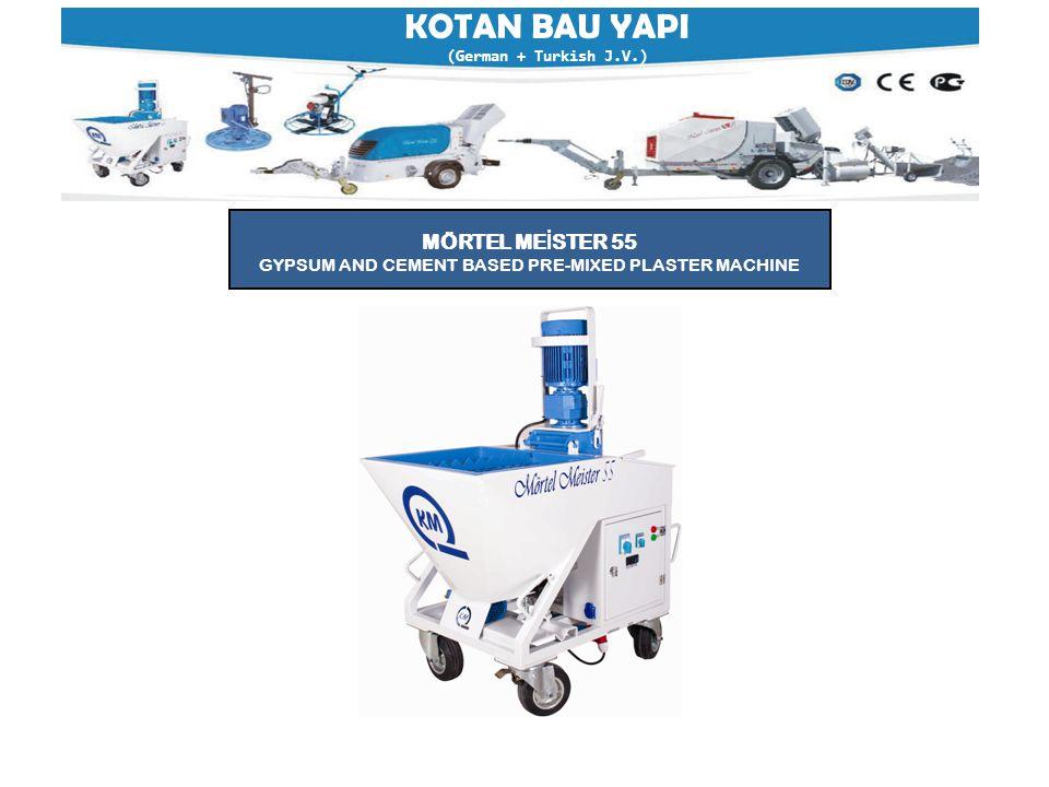 KOTAN BAU YAPI (German + Turkish J.V.) MÖRTEL ME İ STER 55 GYPSUM AND CEMENT BASED PRE-MIXED PLASTER MACHINE