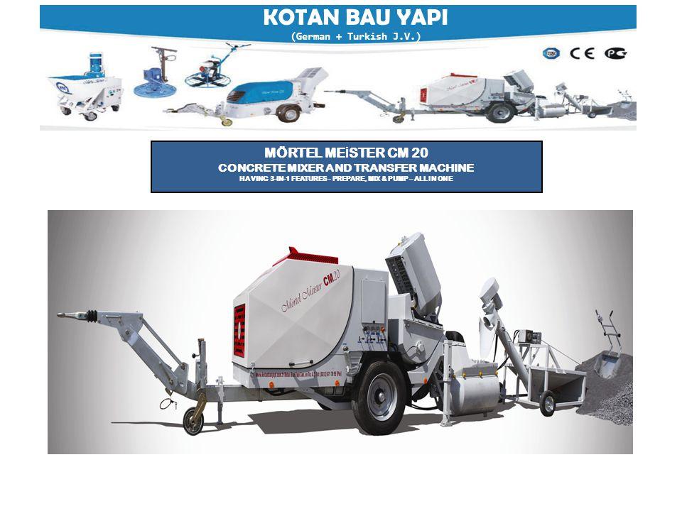 KOTAN BAU YAPI (German + Turkish J.V.) MÖRTEL ME İ STER CM 20 CONCRETE MIXER AND TRANSFER MACHINE HAVING 3-IN-1 FEATURES - PREPARE, MIX & PUMP – ALL I