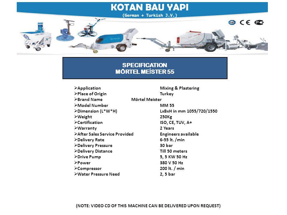 KOTAN BAU YAPI (German + Turkish J.V.) (NOTE: VIDEO CD OF THIS MACHINE CAN BE DELIVERED UPON REQUEST) SPECIFICATION MÖRTEL ME İ STER 55  ApplicationM