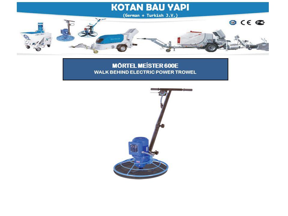 KOTAN BAU YAPI (German + Turkish J.V.) MÖRTEL ME İ STER 600E WALK BEHIND ELECTRIC POWER TROWEL