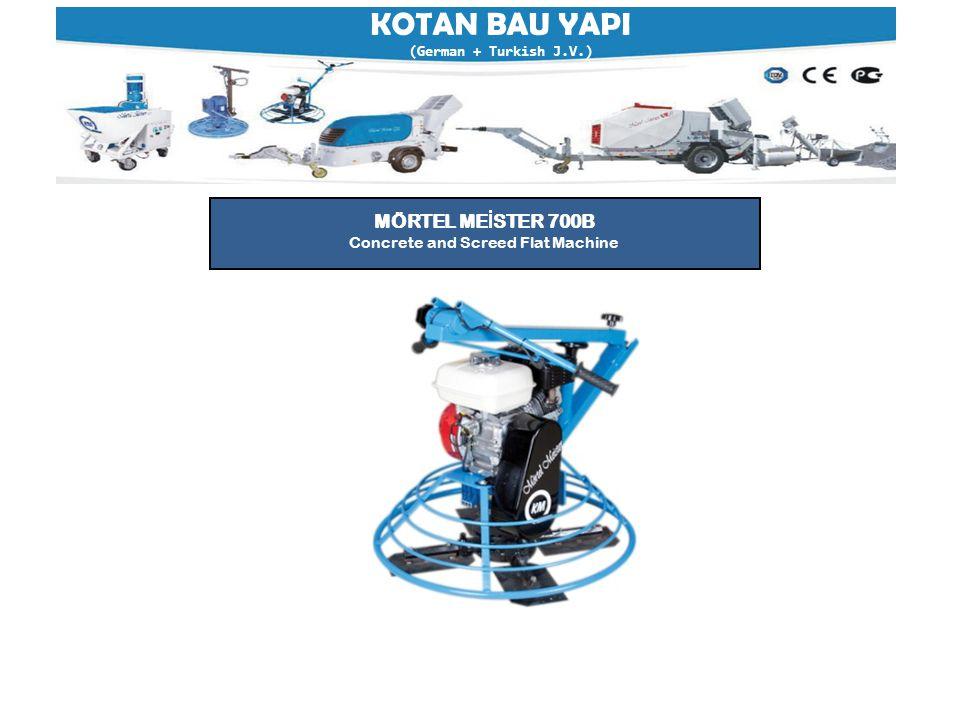 KOTAN BAU YAPI (German + Turkish J.V.) MÖRTEL ME İ STER 700B Concrete and Screed Flat Machine