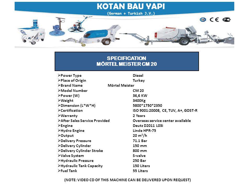 KOTAN BAU YAPI (German + Turkish J.V.) (NOTE: VIDEO CD OF THIS MACHINE CAN BE DELIVERED UPON REQUEST) SPECIFICATION MÖRTEL ME İ STER CM 20  Power Typ