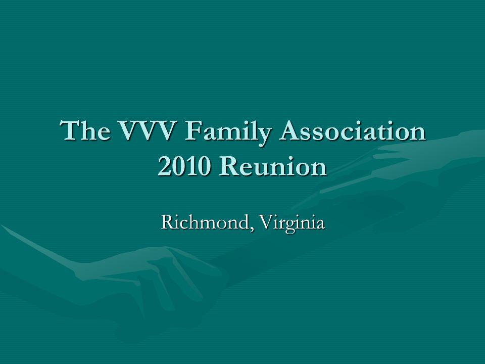 The VVV Family Association 2010 Reunion Richmond, Virginia