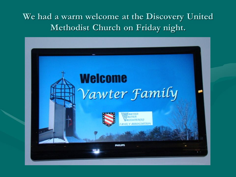 We had a warm welcome at the Discovery United Methodist Church on Friday night.