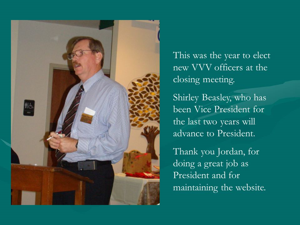 This was the year to elect new VVV officers at the closing meeting.