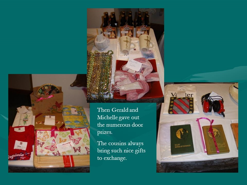 Then Gerald and Michelle gave out the numerous door prizes.