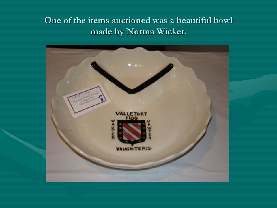 One of the items auctioned was a beautiful bowl made by Norma Wicker.