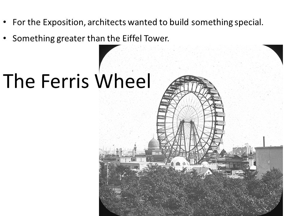 For the Exposition, architects wanted to build something special.