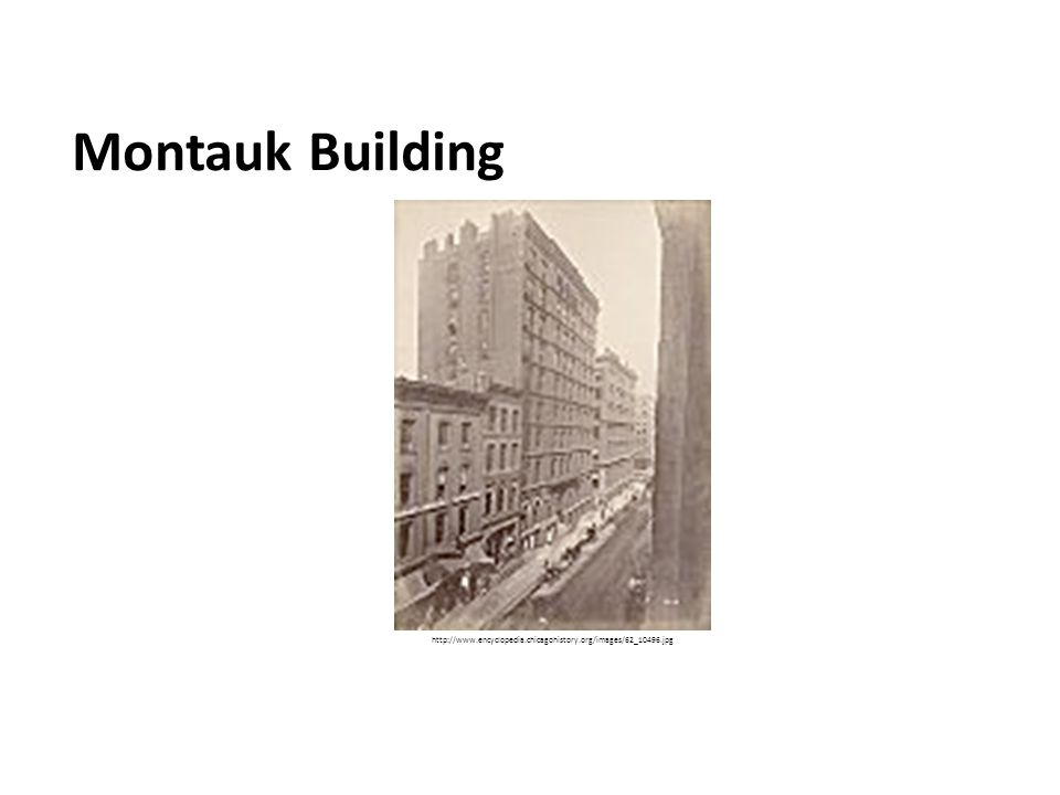 Montauk Building http://www.encyclopedia.chicagohistory.org/images/62_10496.jpg