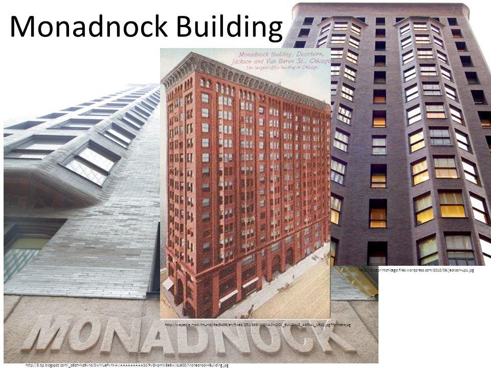 http://3.bp.blogspot.com/_d8dh-Nd9vno/SwMueFvhkAI/AAAAAAAAASc/RvGkqmW8eEw/s1600/Monadnock+Building.jpg http://blueprintchicago.files.wordpress.com/2010/06/jackson-up1.jpg Monadnock Building http://wapedia.mobi/thumb/9ac5499/en/fixed/251/399/MONADNOCK_BUILDING_AERIAL_1910.jpg format=jpg