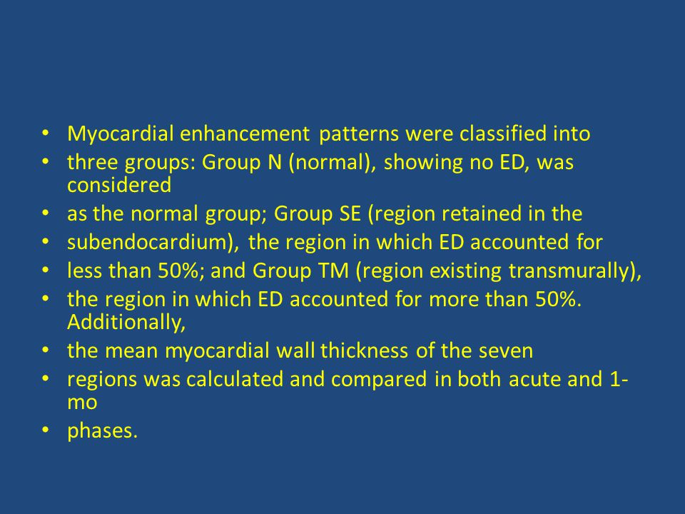 Myocardial enhancement patterns were classified into three groups: Group N (normal), showing no ED, was considered as the normal group; Group SE (region retained in the subendocardium), the region in which ED accounted for less than 50%; and Group TM (region existing transmurally), the region in which ED accounted for more than 50%.