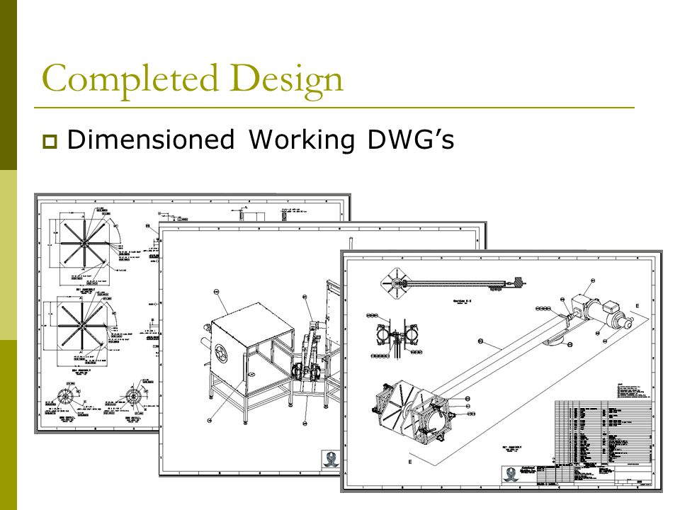 Completed Design  Dimensioned Working DWG's