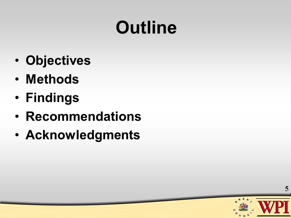 5 Outline Objectives Methods Findings Recommendations Acknowledgments