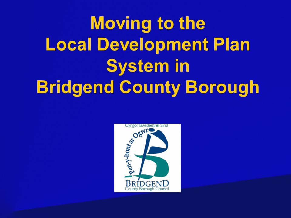 Moving to the Local Development Plan System in Bridgend County Borough