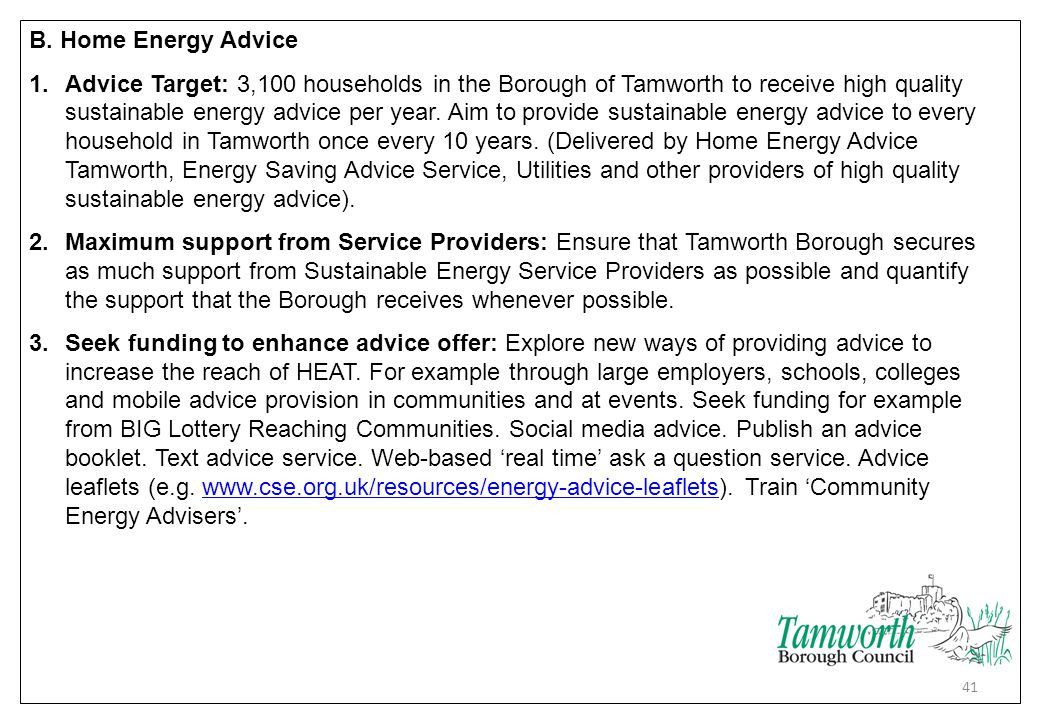 B. Home Energy Advice 1.Advice Target: 3,100 households in the Borough of Tamworth to receive high quality sustainable energy advice per year. Aim to