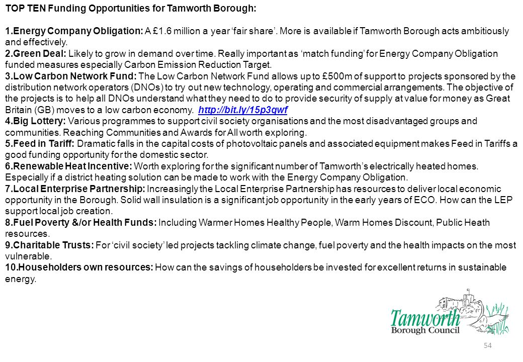 TOP TEN Funding Opportunities for Tamworth Borough: 1.Energy Company Obligation: A £1.6 million a year 'fair share'.