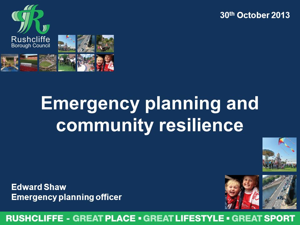 Emergency planning and community resilience Edward Shaw Emergency planning officer 30 th October 2013